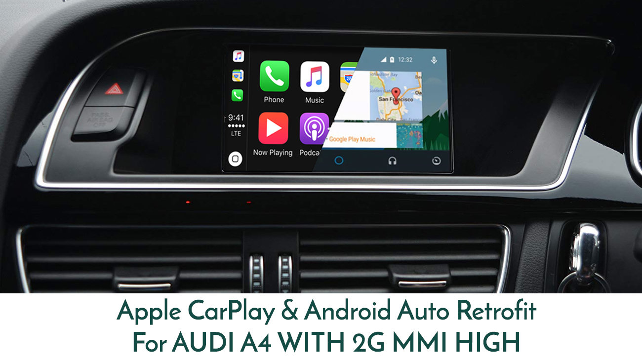 Audi A4 B8 2008 2G MMI High Audio Integrated Touch type Apple CarPlay &  Android Auto pack