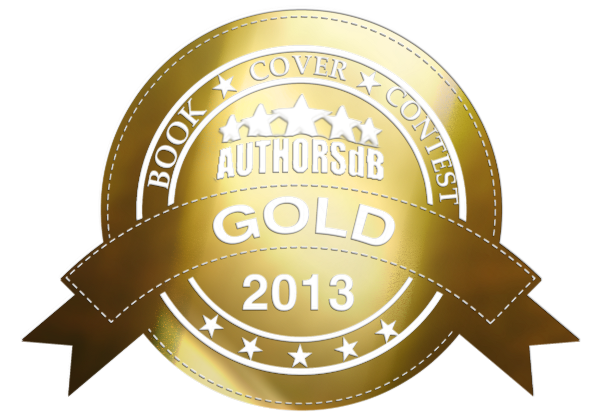 Gold Medal Winner of AuthorsDB 2013 Cover Contest