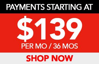 PAYMENTS STARTING AT $139 PER MO/36 MOS
