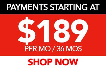 PAYMENTS STARTING AT $189 PER MO/36 MOS