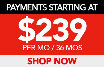 PAYMENTS STARTING AT $239 PER MO/36 MOS