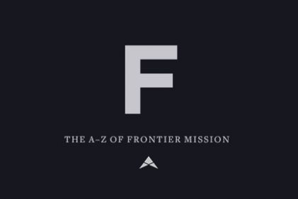 F is for FRONTIERS