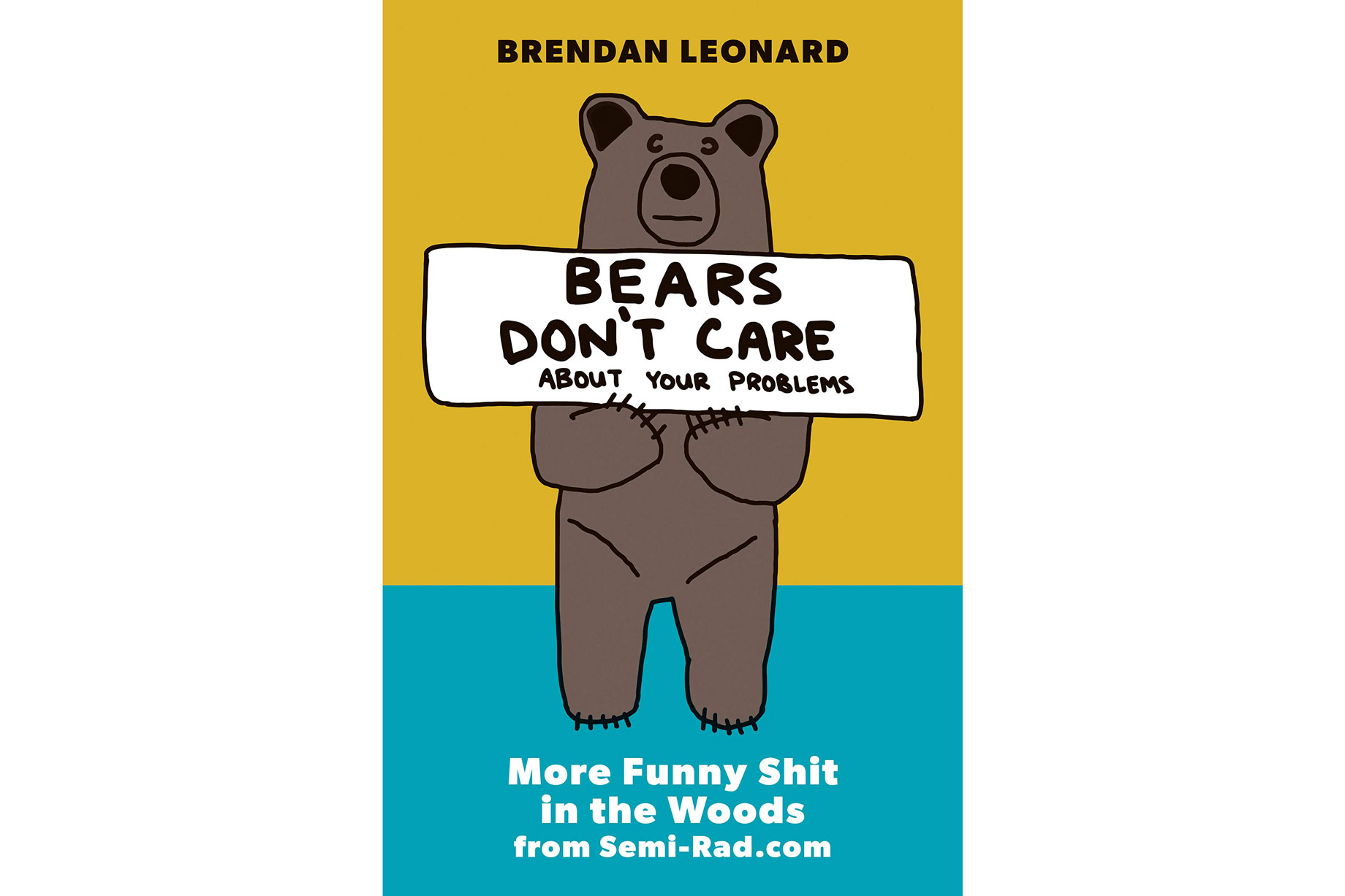 Bears Don't Care About Your Problems book Brendan Leonard