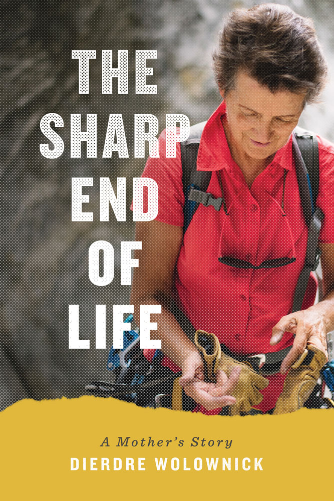 The Sharp End of Life by Dierdre Wolownick