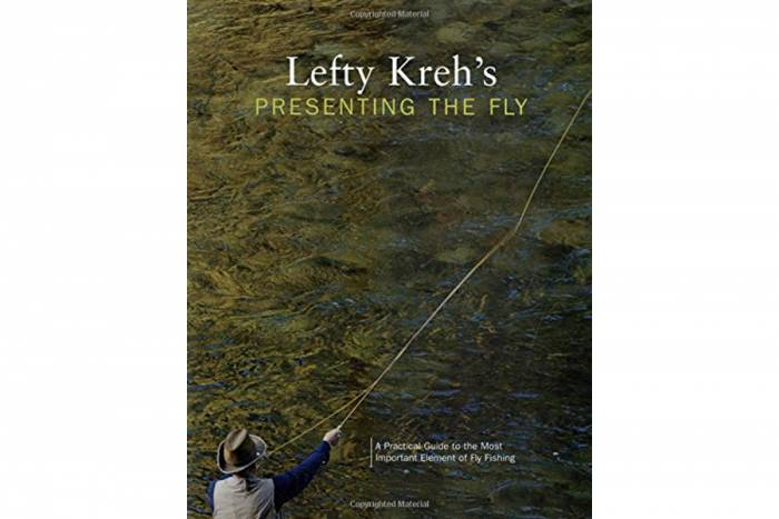 'Presenting the Fly: A Practical Guide to the Most Important Element of Fly Fishing' by Lefty Kreh