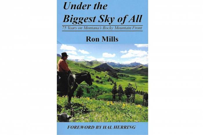 'Under the Biggest Sky of All: 75 Years on the Rocky Mountain Front' by Ron Mills