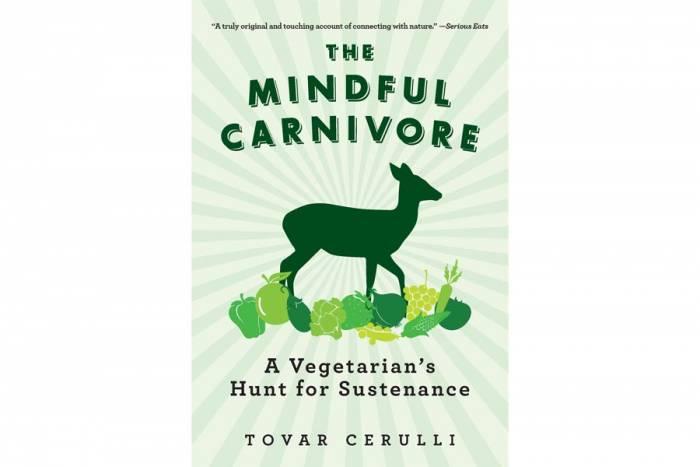 'The Mindful Carnivore: A Vegetarian's Hunt for Sustenance' by Tovar Cerulli
