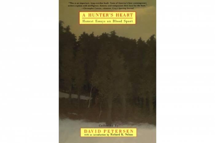 'A Hunter's Heart: Honest Essays on Blood Sport,' Edited by David Petersen