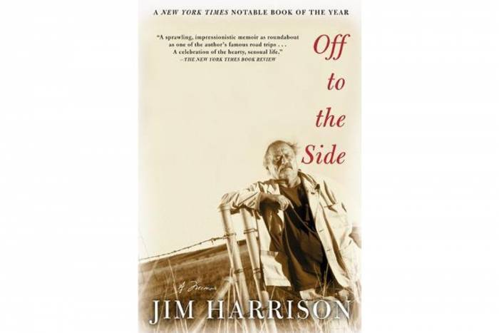 'Off to the Side: A Memoir' by Jim Harrison