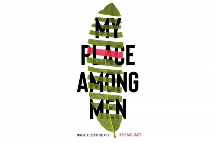 'My Place Among Men: Misadventures in the Wild' by Kris Millgate