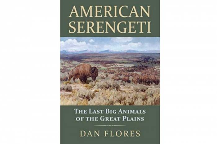 'American Serengeti: The Last Big Animals of the Great Plains' by Dan Flores