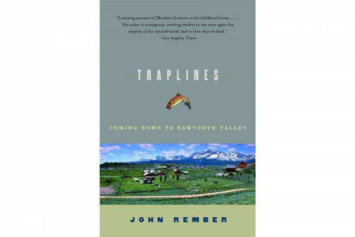 'Traplines: Coming Home to Sawtooth Valley' by John Rember