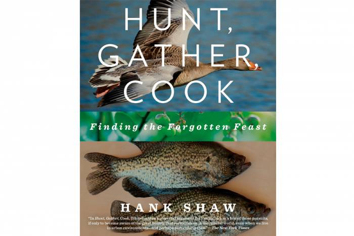 'Hunt, Gather, Cook: Finding the Forgotten Feast' by Hank Shaw