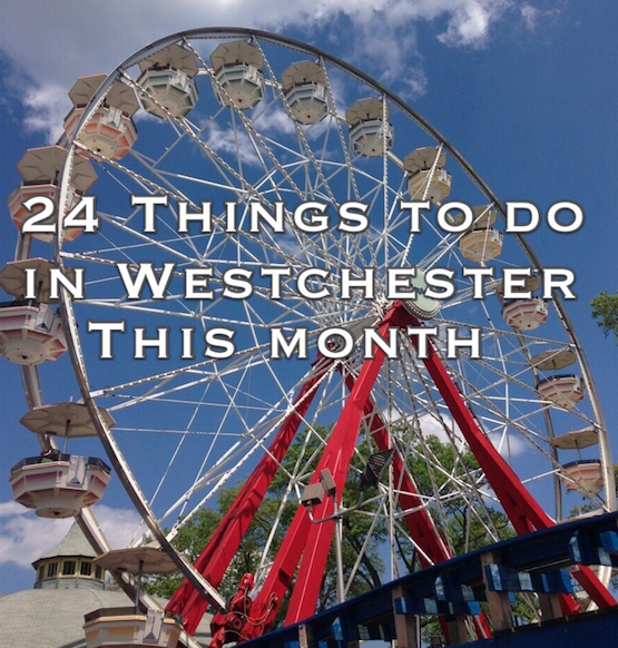 Things To Do In Westchester Today >> 24 Things To Do In Westchester This May