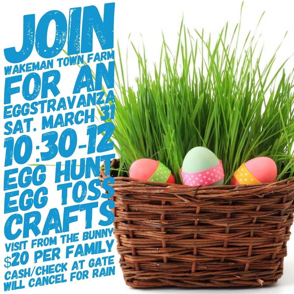 Eggstravaganza At Wakeman Town Farm In Westport On Saturday March 31 Easter Egg Circuit Will Makes Things Hop Over To The For From 1030 Am Noon This Is A Brand New Tradition