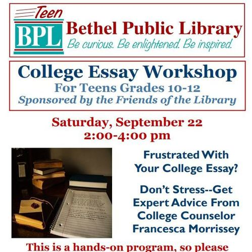 Bethel Public Library Hosts College Essay Workshop On Saturday  Bethel Public Library Hosts College Essay Workshop On Saturday October  Health Care Essay also High School Essays Topics  Data Analysis Help