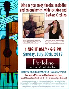 For 1 night only on Sunday July 30, 2017, from 6-9 pm, residents of Bethel and surrounding areas are in for a treat as they enjoy timeless melodies and entertainment during dinner with renowned international musician Joe Meo and singer Barbara Occhino at the Portofino Restaurant & Wine Bar, 213 Greenwood Avenue. Reservations (203-797-8181) are recommended at this popular restaurant featuring flavorful European, Mediterranean, and American contemporary cuisine with fresh, seasonal ingredients and a distinctive selection of wines and cocktails (PortofinoRestaurantAndWineBar.com).