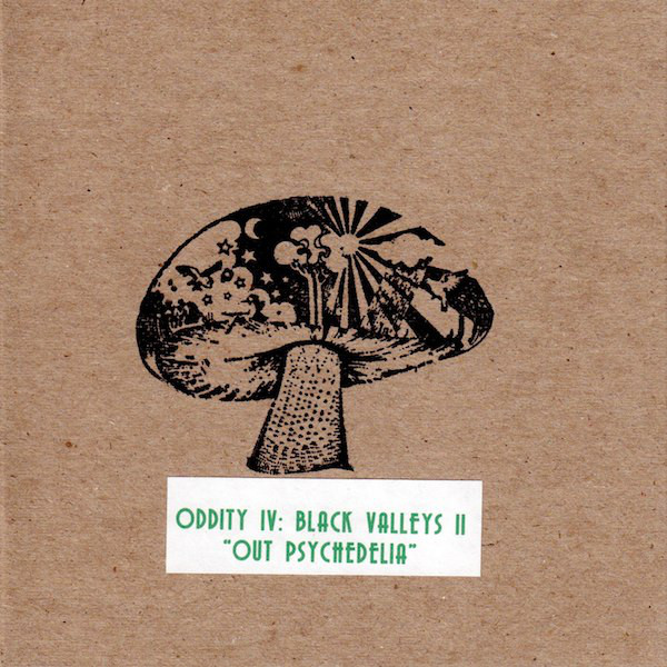 "DISCOGRAPHY Oddity IV: Black Valleys II- ""Out Psychedelia"""