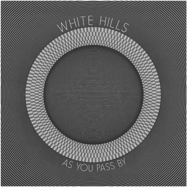 DISCOGRAPHY WHITE HILLS/RMFTM- As You Pass By