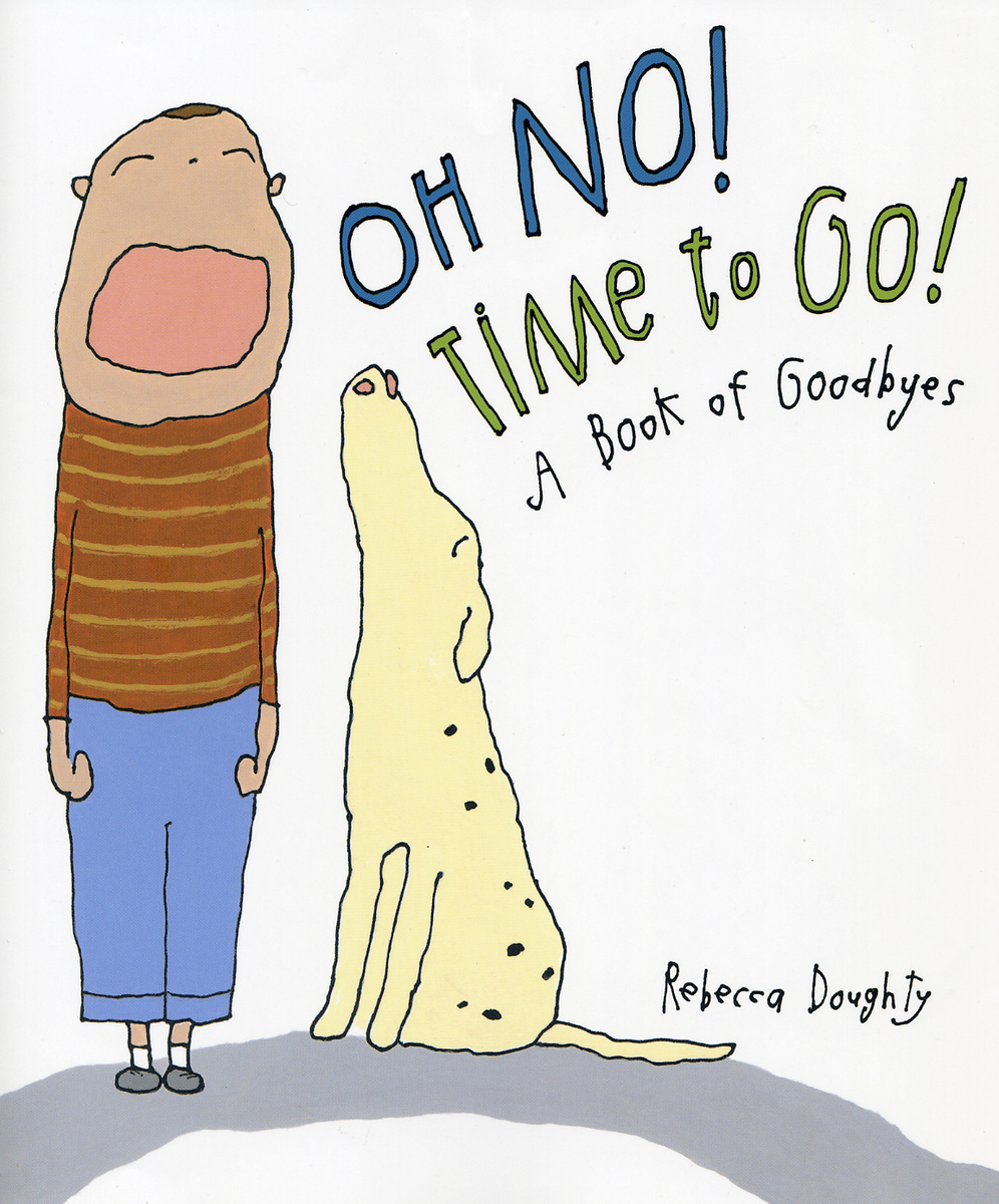 kids books Oh No! Time to Go! A Book of Goodbyes