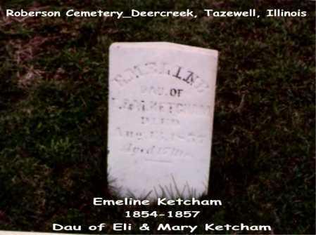 KETCHAM, EMELINE - Tazewell County, Illinois | EMELINE KETCHAM - Illinois Gravestone Photos