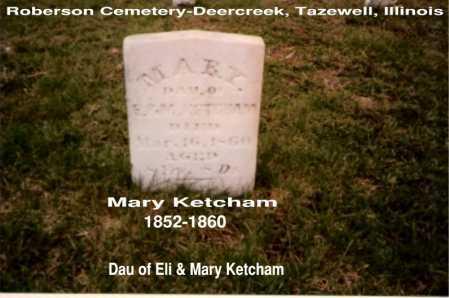 KETCHAM, MARY - Tazewell County, Illinois   MARY KETCHAM - Illinois Gravestone Photos