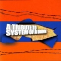 A Tribute To System Of A Down by Various Artists - System Of A Down Tribute