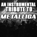 An Instrumental Tribute To Metallica by Various Artists - Metallica Tribute