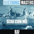 Electronic Masters: Stai Con Me by RAF