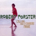 Calling From A Country Phone by Robert Forster