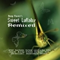 Deep Forest's Sweet Lullaby Remixed by Deep Forest