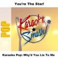 Karaoke Pop: Why'd You Lie To Me by Karaoke