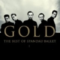 Gold - The Best Of Spandau Ballet by Spandau Ballet