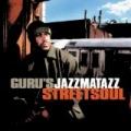 Streetsoul [Explicit] by Guru's Jazzmatazz
