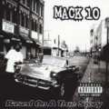 Based On A True Story (Explicit) [Explicit] by Mack 10