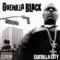 Guerilla City [Explicit] by Guerilla Black