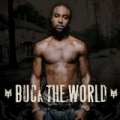 Buck The World (Edited Version) by Young Buck