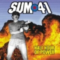 Half Hour Of Power by Sum 41