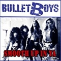 Smooth Up In Ya by Bullet Boys