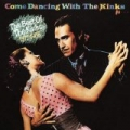 Come Dancing With The Kinks by The Kinks