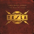 Time's Makin' Changes: The Best Of Tesla by Tesla
