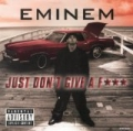 Just Don't Give A F*** [Explicit] by Eminem