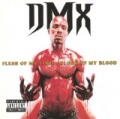 Flesh Of My Flesh, Blood Of My Blood [Explicit] by DMX