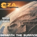 Beneath The Surface [Explicit] by GZA/Genius