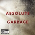 Absolute Garbage [Explicit] by Garbage