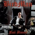 Fast Money [Explicit] by Birdman