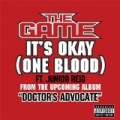 It's Okay (One Blood) [Explicit] by The Game