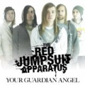 Your Guardian Angel by The Red Jumpsuit Apparatus