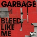 Bleed Like Me [Explicit] by Garbage