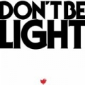Don't Be Light by Air